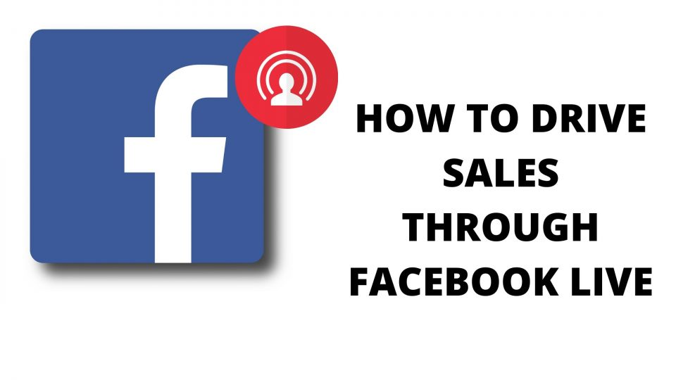 drive sales through facebook live